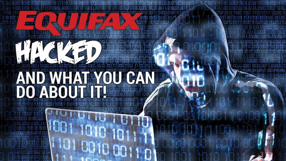 Equifax HACKED!!! And What you can do about it
